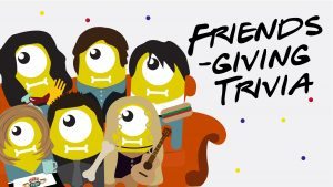 Graphic for Friends-giving trivia night with Friends-themed aliens